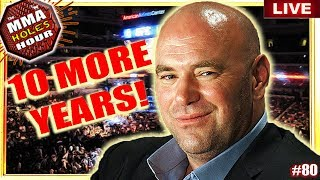 🔴 DANA WHITE SIGNS FOR 10 MORE YEARS WITH THE UFC + MMA NEWS!