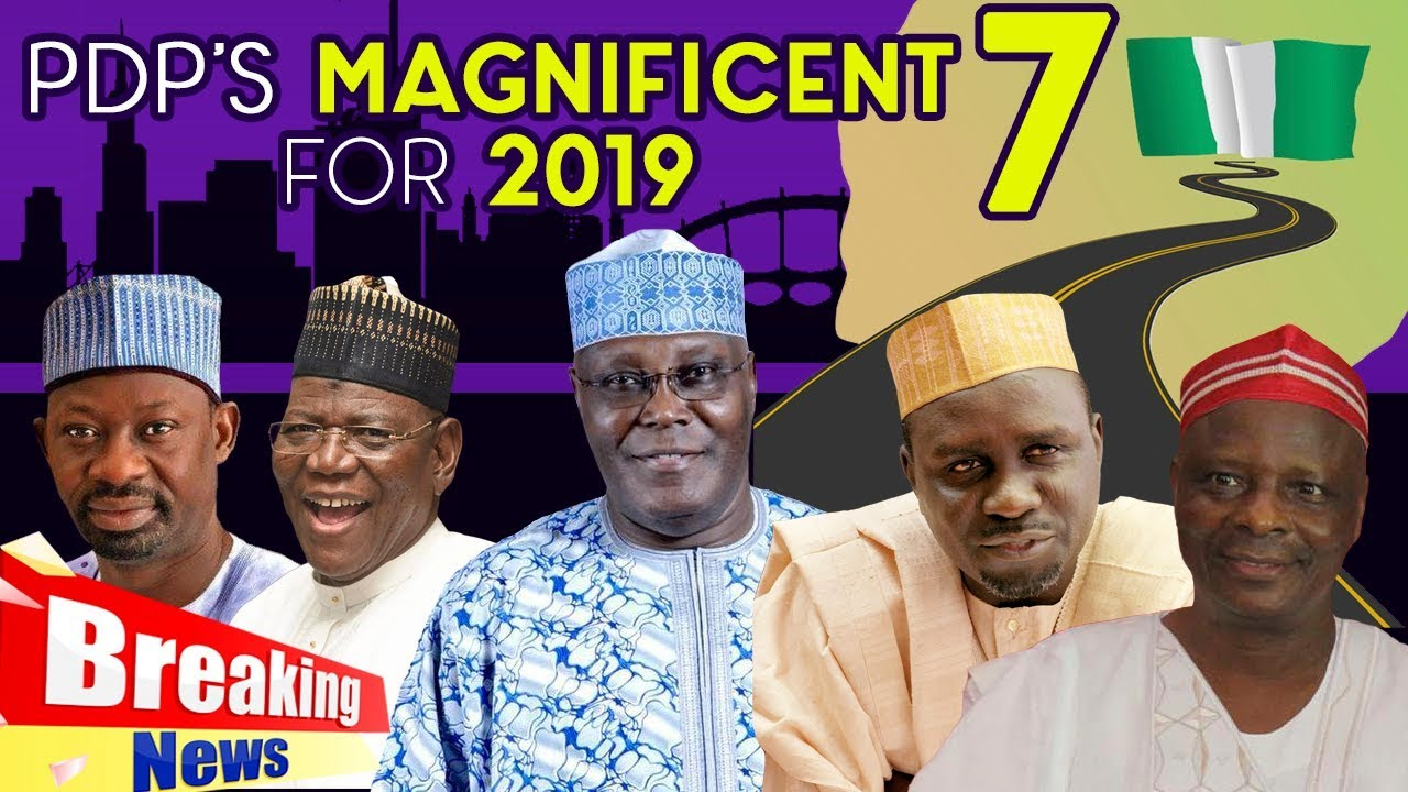 PDP's Magnificent 7 For 2019 Election | Naij.com TV