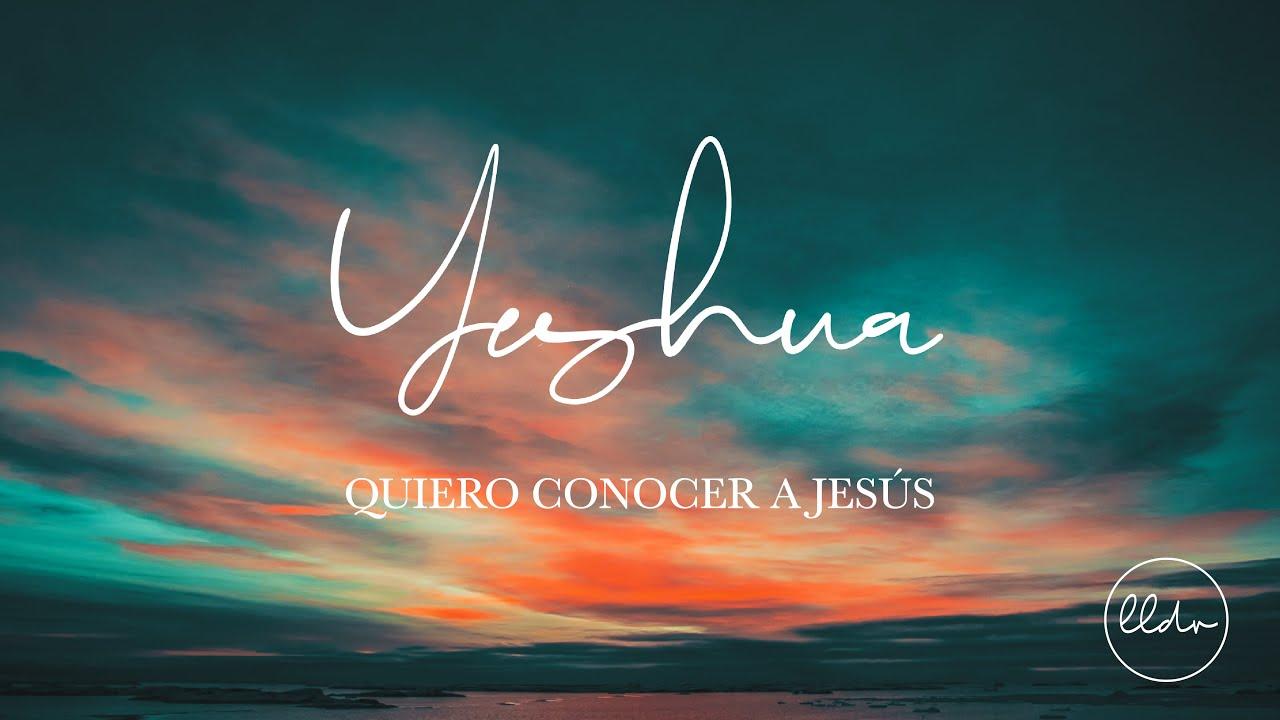 Quiero Conocer a Jesús (Yeshua) - Llévame de Vuelta