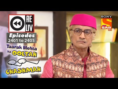 Weekly Reliv – Taarak Mehta Ka Ooltah Chashmah – 12th Feb  to 16th Feb 2018 – Episode 2401 to 2405
