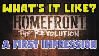 What's It Like? - Homefront: The Revolution (After All Updates)(PS4, Xbox One, PC)