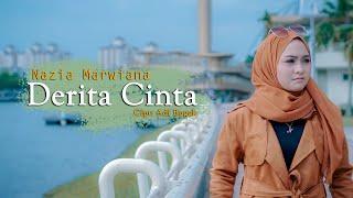 Nazia Marwiana - Derita Cinta-(Official Music Video)
