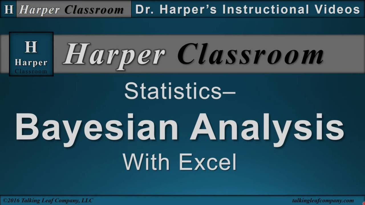 Statistical Bayesian Analysis With Excel | Dr  Harper's Classroom