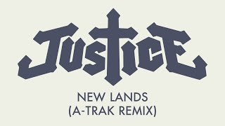 Justice - New Lands (A-Trak Remix)