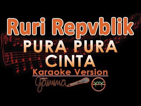 Ruri Repvblik -  Pura Pura Cinta (Karaoke Lirik Tanpa Vokal)
