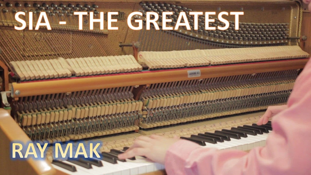 Sia The Greatest Piano By Ray Mak Youtube