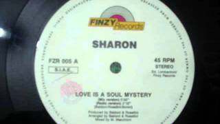 SHARON - LOVE IS A SOUL MiSTERY
