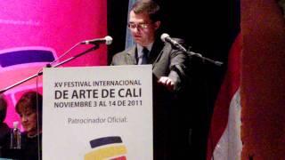 Festival Internacional de Arte de Cali, XV, 2011. Interviene Carlos Raúl Reyes, Grupo Bancolombia