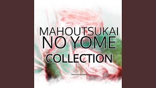 """Here (From """"Mahoutsukai no Yome"""") (Opening Song)"""