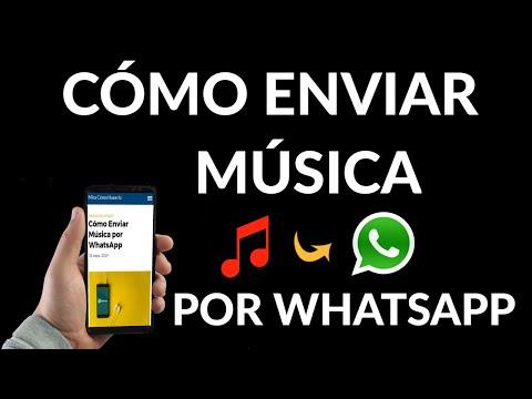 Cómo Enviar Música por WhatsApp