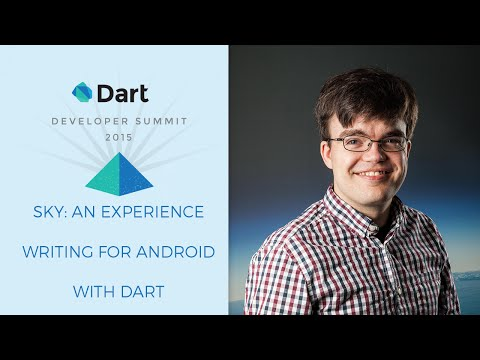 Sky: An Experiment Writing Dart for Mobile (Dart Developer Summit 2015)
