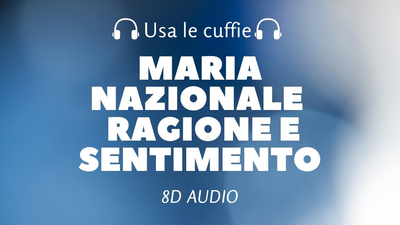 Maria Nazionale - Ragione e Sentimento (8D Audio) - YouTube