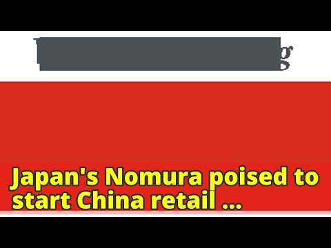 Japan's Nomura poised to start China retail brokerage business: CEO