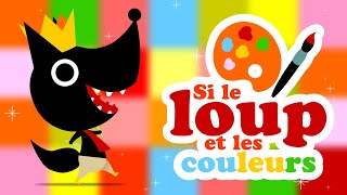 SI LE LOUP APPREND LES COULEURS comptine pour bébé pour apprendre les couleurs en français