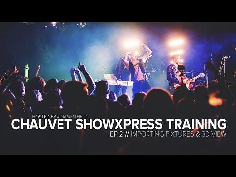 Chauvet ShowXpress Training - Episode 2 // Importing Fixtures & 3D view