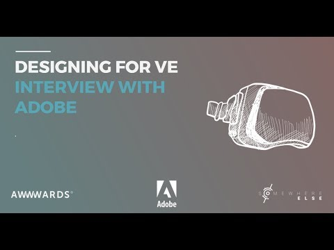 Somewhere Else x Awwwards: VR & Design with Adobe
