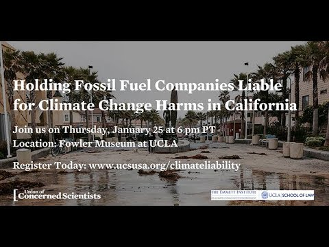 Holding Fossil Fuel Companies Liable for Climate Change Harms in California