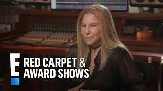 Barbra Streisand Talks New Album, Politics and More | E! Red Carpet & Award Shows