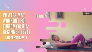 Pilates Mat Workout for Fibromyalgia Beginner Level: Workout 1