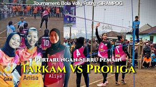 Pertandingan Serru!!! Pemain TARKAM VS PROLIGA Tournament Bola Volly Putri-SIRAMPOG