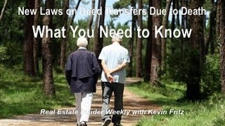 What's New in Deed Transfers Due to Death Can Hurt