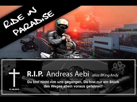 In Loving Memory Of  Andreas Aebi alias BKingAndy