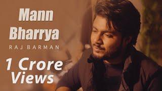Mann Bharryaa | Raj Barman | Unplugged Cover