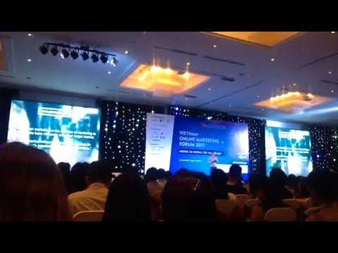 Diễn đàn tiếp thị trực tuyến - Vietnam Online Marketing Forum 2017 - [Phần 4]