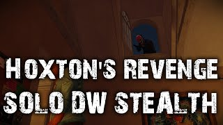 [PayDay 2] Hoxton's Revenge Solo DW Stealth!