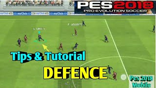 PES 2018 ANDROID - How to DEFEND | Tips and Tutorial for DEFENCE in PES MOBILE