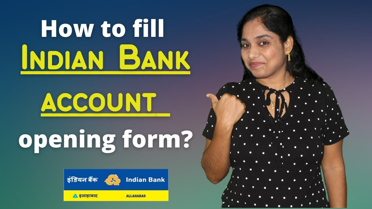 How To Fill Indian Bank Savings Account Opening Form Ib Account Opening Form Filling Sample Demo