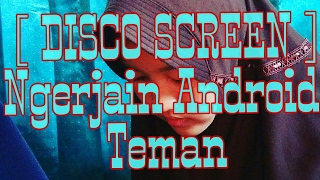 trik  ngerjain android teman [ disco screen method ]