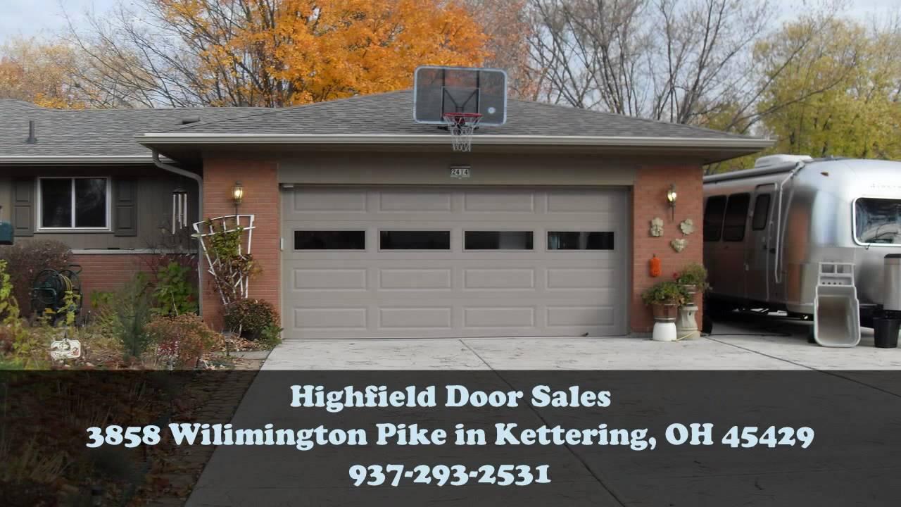 Dayton Garage Door Sales And Repair Highfield Door Sales Youtube