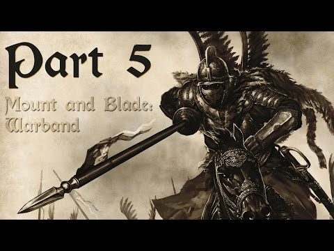 Let's Play Mount & Blade: Warband Part 5 - The Fake Letter