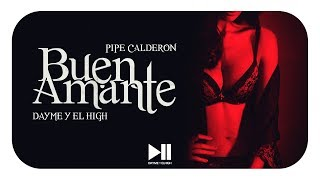 Dayme y El High Ft Pipe Calderon - Buen Amante (Lyric) (Too Fly)