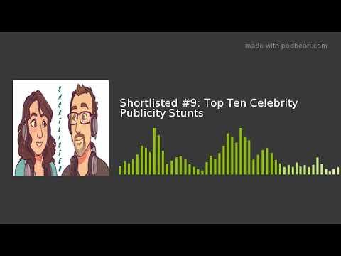 Shortlisted #9: Top Ten Celebrity Publicity Stunts