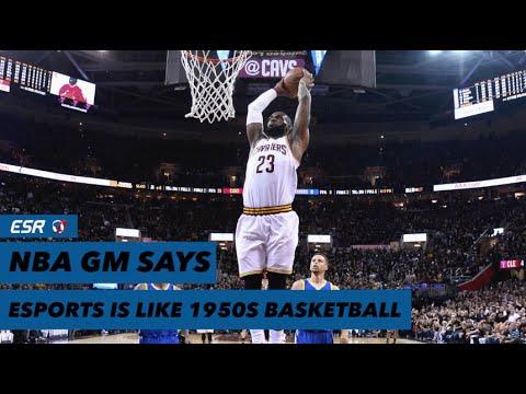 NBA GM says eSports is like 1950s basketball