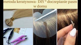 Przedłużanie włosòw metoda keratynowa -DIY zobacz jak łatwo możesz zrobić to sama