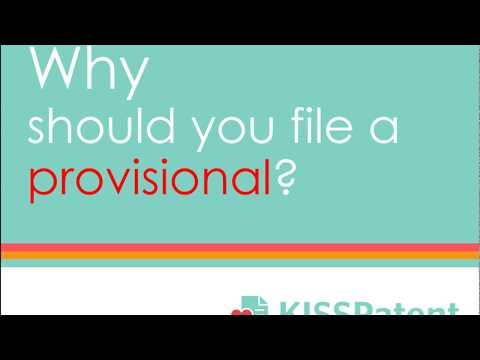 Why should you file a provisional patent?