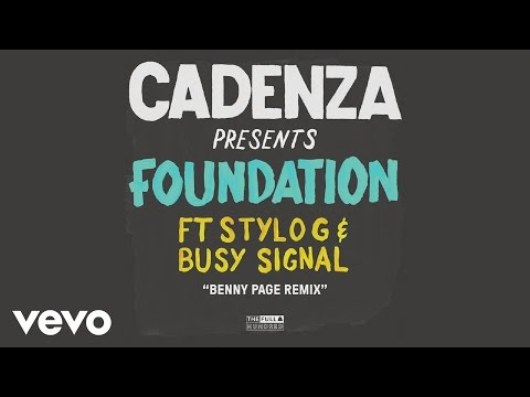 Cadenza - Foundation (Benny Page remix) (Audio) ft. Stylo G, Busy Signal