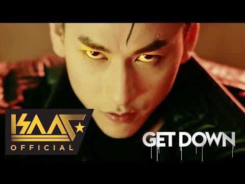 Get Down - Isaac | Official MV 4K |