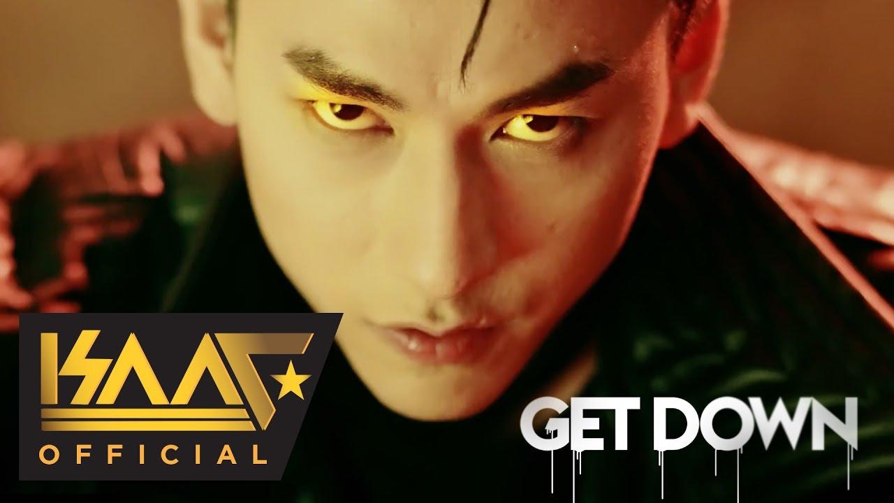 Get Down - Isaac   Official MV 4K   Isaac Official (Nhạc trẻ sôi động hay mới nhất)