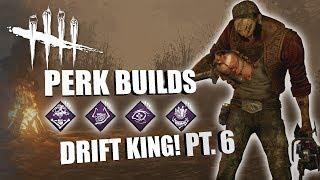 DRIFT KING! PT. 6 | Dead By Daylight HILLBILLY PERK BUILDS
