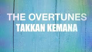 The Overtunes - Takkan Kemana (Lyrics)