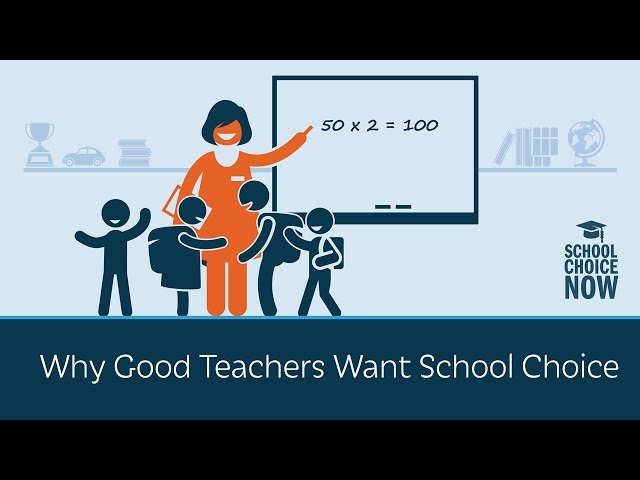 Why Good Teachers Want School Choice