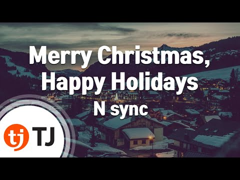 [TJ노래방] Merry Christmas, Happy Holidays - N sync / TJ Karaoke