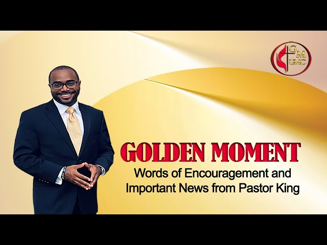 08-08-2021 - Golden Moment with Pastor King