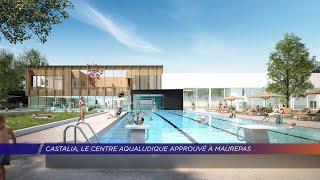 Yvelines | Castalia, le centre aqualudique approuvé à Maurepas