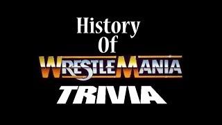History of Wrestlemania Trivia