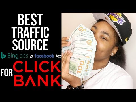 BEST TRAFFIC SOURCE FOR CLICKBANK   Facebook Ads VS Bing Ads